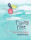 Flying Free Stories